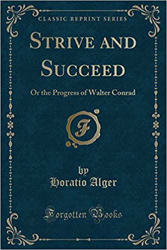 Strive and Succeed; or, The Progress of Walter Conrad