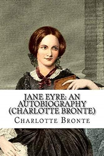 Jane Eyre: An Autobiography