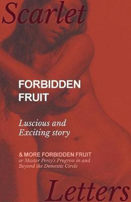 Forbidden Fruit: Luscious and exciting story, and More forbidden fruit