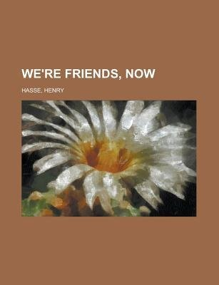 We're Friends, Now