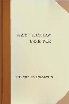 """Say """"Hello"""" for Me"""
