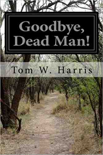 Goodbye, Dead Man!
