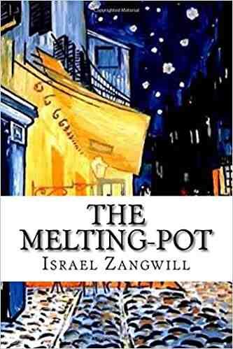 The Melting-Pot