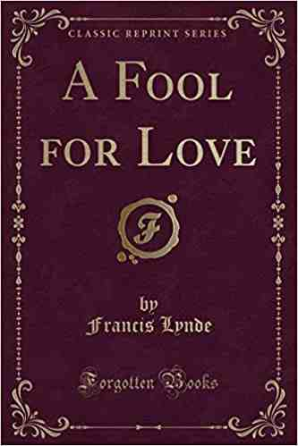 A Fool for Love by Francis Lynde