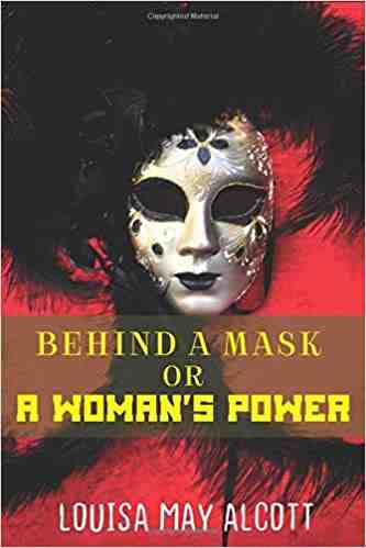 Behind a Mask; or, a Woman's Power