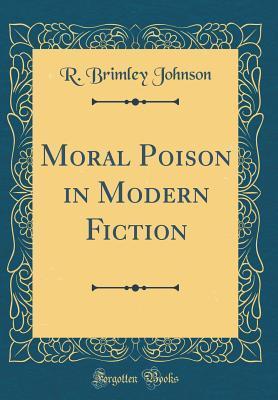 Moral Poison in Modern Fiction