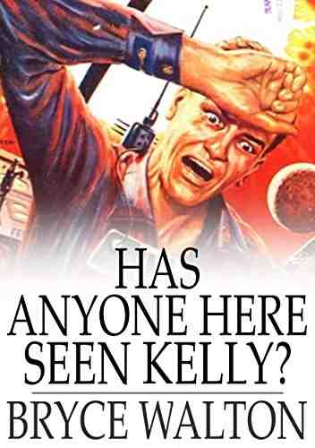 Has Anyone Here Seen Kelly?