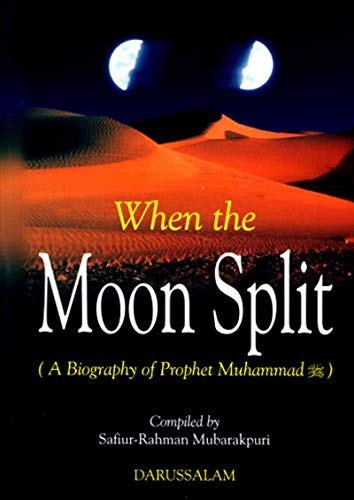 When the Moon Split: A biography of Prophet Muhammad