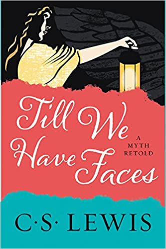 Till we have Faces - A Myth Retold